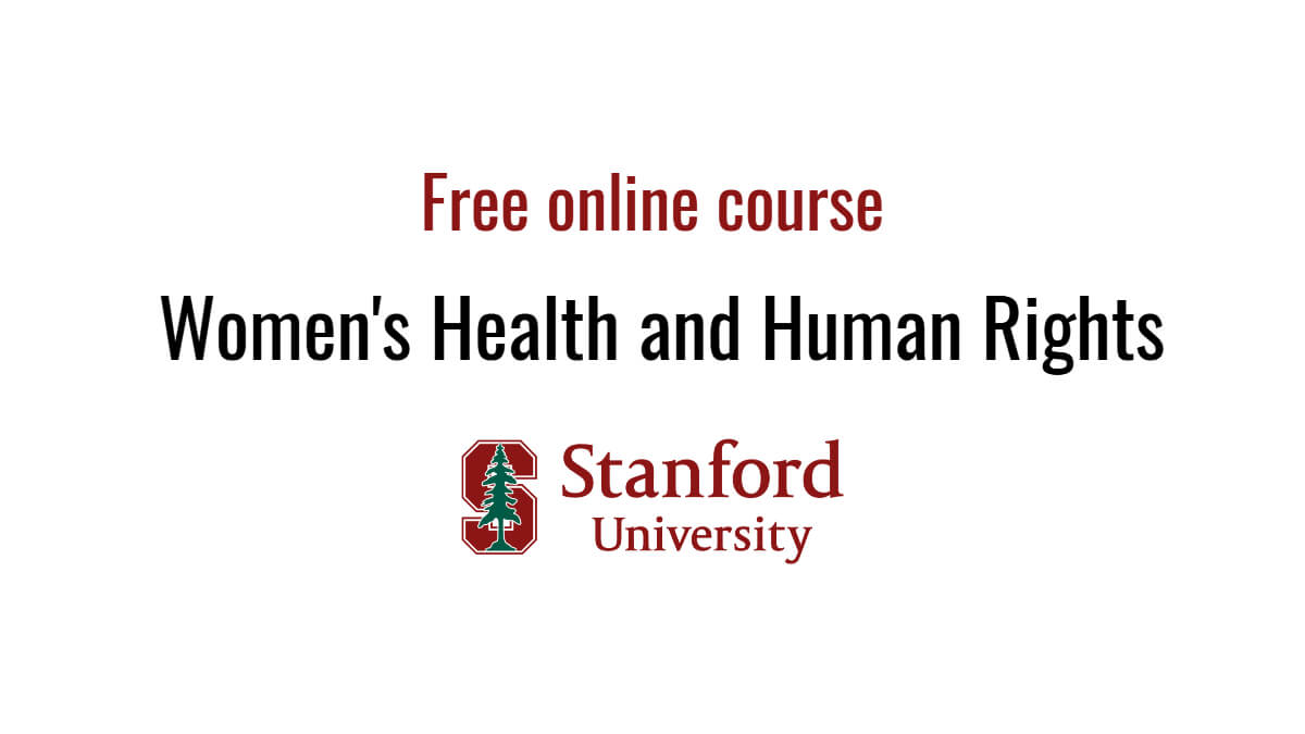 Free online course: Women's Health and Human Rights (Stanford)
