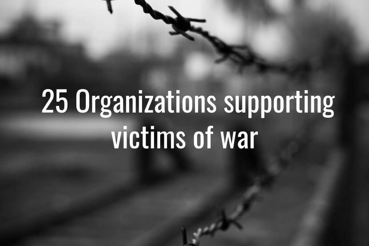 25 Organizations Supporting Victims of War | Human Rights ...